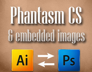 Edit and Relink Embedded Images in Adobe Illustrator Using Phantasm CS